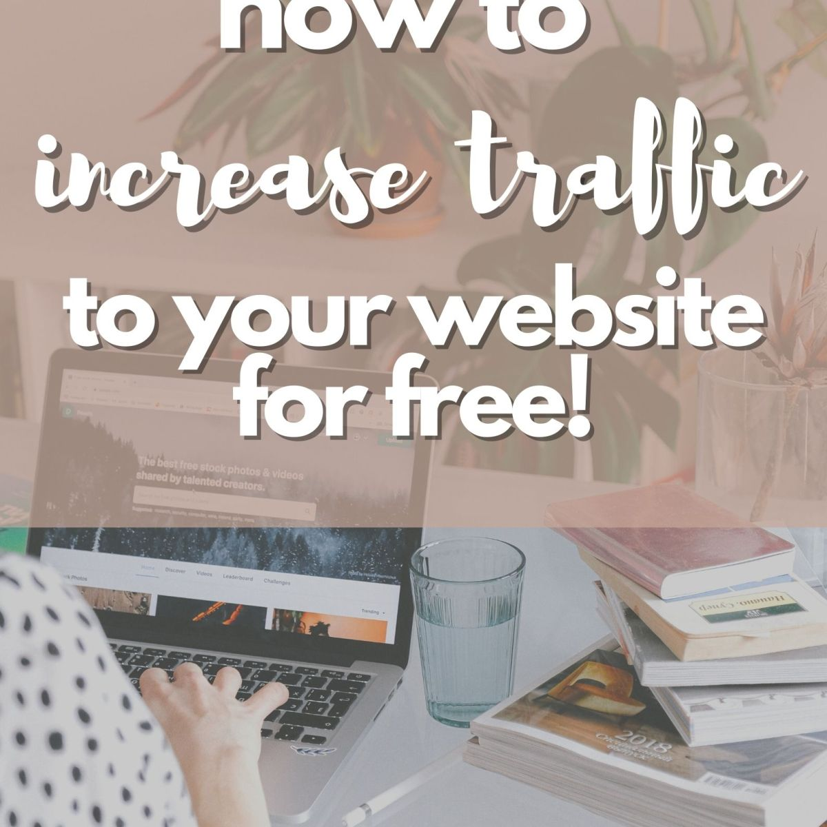 how to increase traffic for free to your website